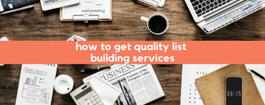 How to Get Quality List Building Services