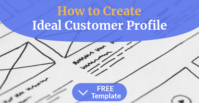 How to Create Ideal Customer Profile